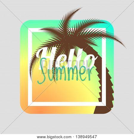 Hello summer. Summer card. Summer background. Summer design Vector illustration