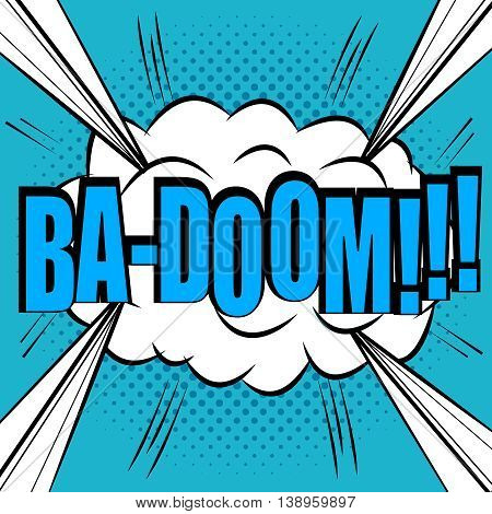 BA-DOOM comic bubble text. Pop art style. The cartoon with exploding clouds, sound effects and halftone background. Template for web and mobile applications