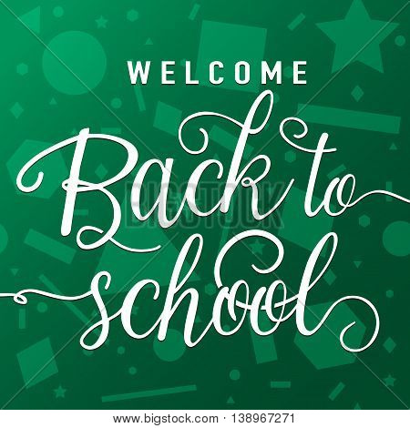 Vector illustration of welcome back to school greeting card with lettering element on seamless geometric background with circle, line, triangle, rectangle, star. Felicitation welcome back to school