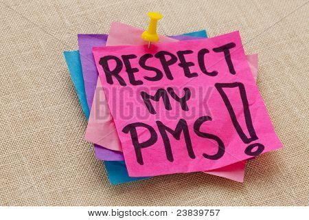 Respect My Pms - Premenstrual Syndrome