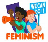 Crowd Consisting Of Women Feminists, They Keep A Sign With A Protest Slogan we Can Do It And Shout poster