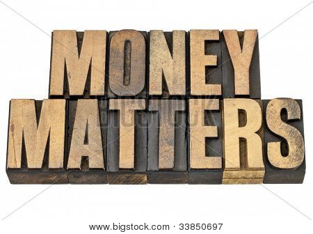 money matters - financial concept - isolated text in vintage letterpress wood type