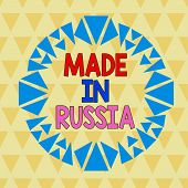 Text Sign Showing Made In Russia. Conceptual Photo A Product Or Something That Is Analysisufactured  poster