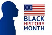 Black History Month Concept With Silhouette Of African American Man And Beautiful Lettering. Patriot poster