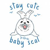 Cute Kawaii Fur Seal, Stay Cute Slogan, Isolated Baby Nerpa On White Background With Doodle Elements poster