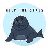 Cute Ringed Seal, Help The Seals Slogan, Isolated Adult Nerpa Sticker, Animal Extinction Problem, Re poster