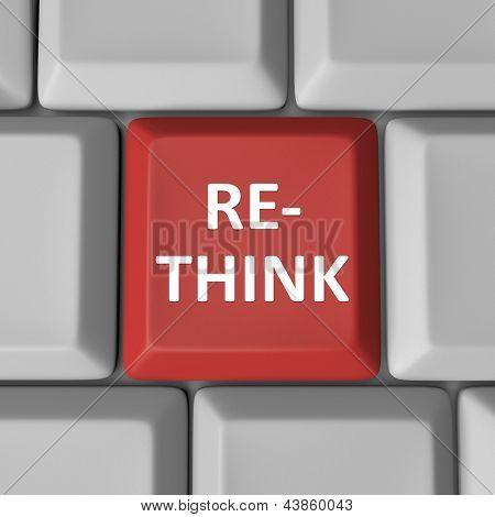 Eine rote Computertaste mit dem Wort zu überdenken, um die Notwendigkeit zu überdenken und neu zu bewerten ein Imp zu veranschaulichen