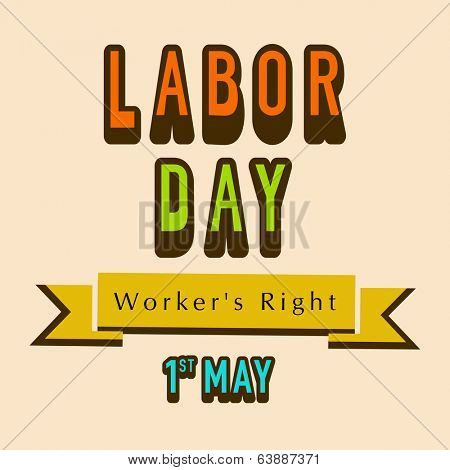 Vintage poster, banner or flyer design with stylish text Labor Day, Worker's Right 1st May on abstract background.