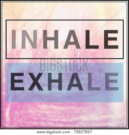 Inspirational Typographic Quote - Inhale exhale