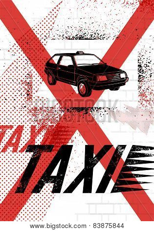 Typographic Graffiti Taxi poster. Vector grunge illustration.