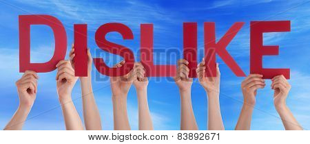 Many People Hands Holding Red Straight Word Dislike Blue Sky