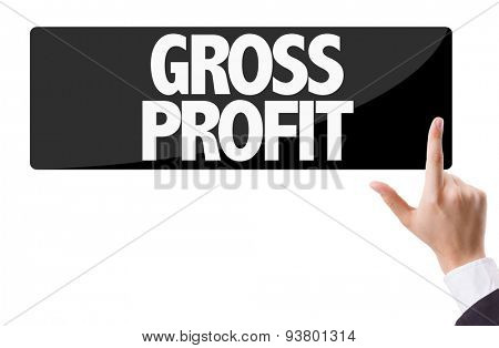 Businessman pressing button with the text: Gross Profit