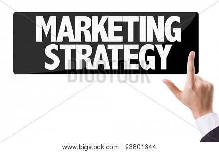 Businessman pressing button with the text: Marketing Strategy
