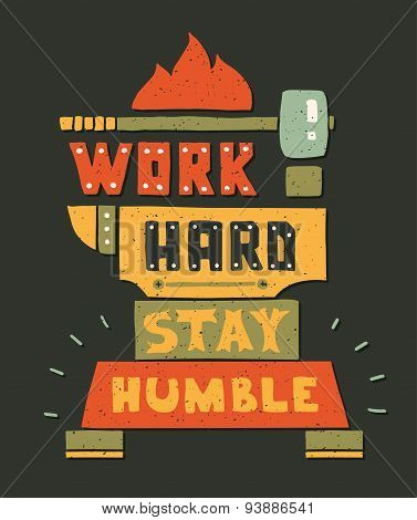 Modern flat design hipster illustration with quote phrase Work Hard Stay Humble