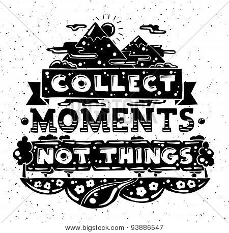 Modern flat design hipster illustration with quote phrase Collect Moments Not Things