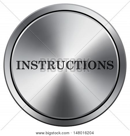 Instructions Icon. Round Icon Imitating Metal.