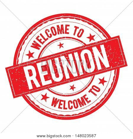 Welcome To Reunion Stamp Sign Vector.