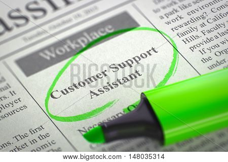 Customer Support Assistant - Job Vacancy in Newspaper, Circled with a Green Marker. Blurred Image with Selective focus. Hiring Concept. 3D Render.