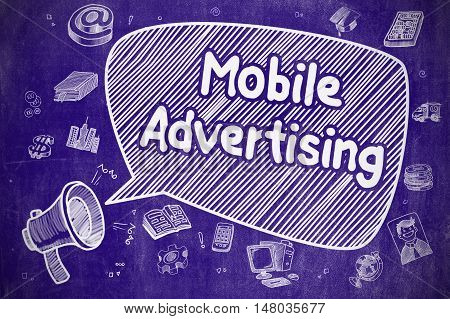Shouting Megaphone with Wording Mobile Advertising on Speech Bubble. Hand Drawn Illustration. Business Concept.