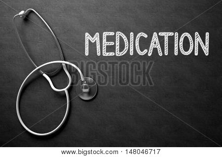 Medical Concept: Medication - Text on Black Chalkboard with White Stethoscope. Medical Concept: Black Chalkboard with Medication. 3D Rendering.