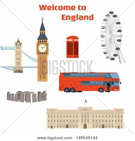 Welcome to England - Vector set of the London famous place and landmark with Tower Bridge, Big Ben, London Eye, Red phone booth, Red double-decker bus and Buckingham Palace. On flat style