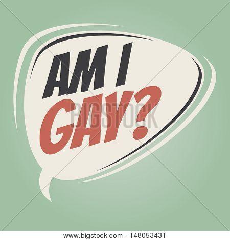 am i gay retro speech balloon