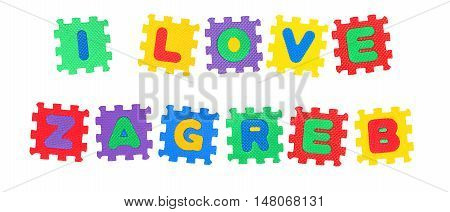 Message I Love Zagreb from letters puzzle isolated on white background.