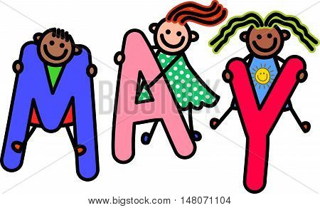 A group of happy stick children climbing over letters of the alphabet that spell out the word MAY.