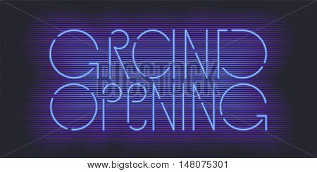 Grand opening vector banner illustration. Template festive design element with neon sign for opening shop club ceremony