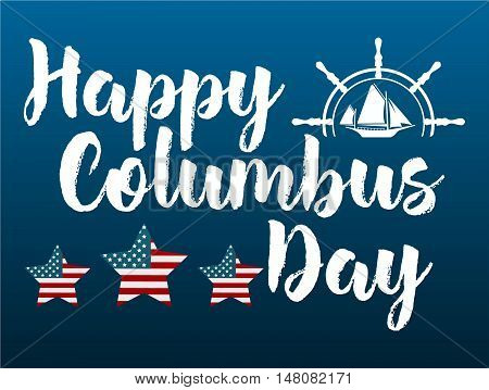 Happy Columbus Day With Ship Logo.  Lettering Design For Greeting Card, Logo, Stamp Or Banner. Vecto