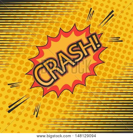 Crash comic cartoon. Pop-art style. Vector illustration with explosive blot, halftone effect and rays. Vintage design. Explosion template