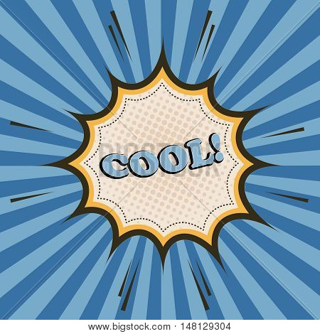 Cool comic cartoon wording. Pop-art style. Vector illustration with speech bubble, halftone effect and radial background. Vintage design
