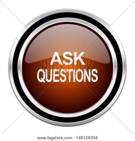 ask questions round circle glossy metallic chrome web icon isolated on white background