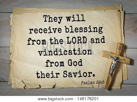TOP-1000.  Bible verses from Psalms.They will receive blessing from the LORD and vindication from God their Savior.