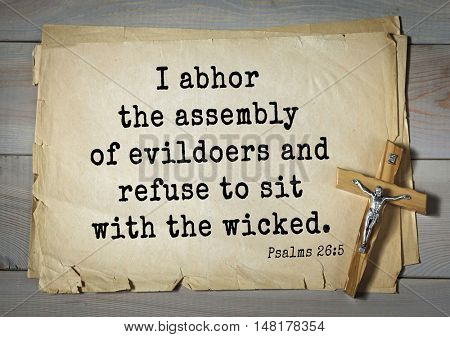 TOP-1000.  Bible verses from Psalms. I abhor the assembly of evildoers and refuse to sit with the wicked.