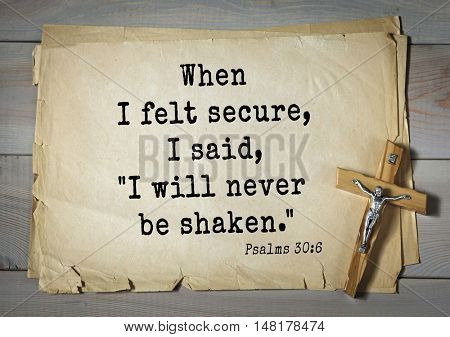 TOP-1000.  Bible verses from Psalms.When I felt secure, I said,