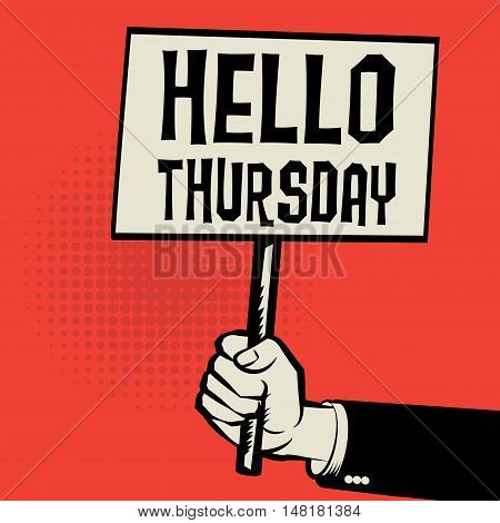 Hand holding poster business concept with text Hello Thursday vector illustration