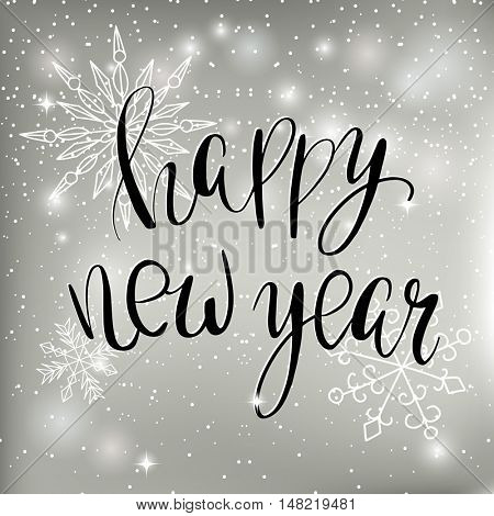 Vector black text on silver background with snowballs and snowflakes. Happy New Year lettering for invitation and greeting card, prints and posters. Hand drawn inscription, calligraphic design