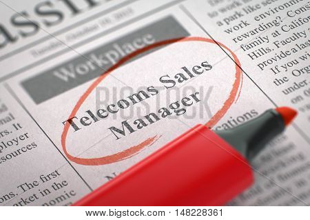 Telecoms Sales Manager - Classified Advertisement of Hiring in Newspaper, Circled with a Red Highlighter. Blurred Image. Selective focus. Job Search Concept. 3D Render.