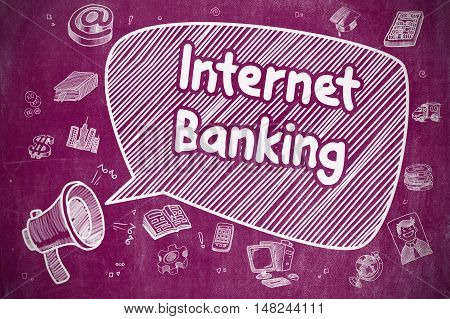 Business Concept. Horn Speaker with Phrase Internet Banking. Cartoon Illustration on Purple Chalkboard.