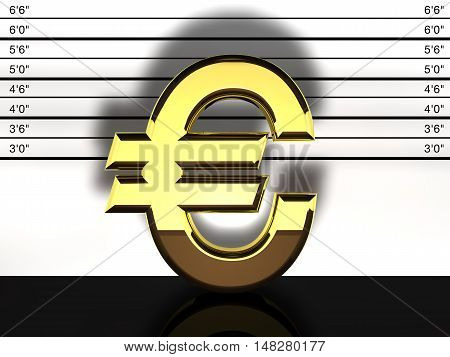 Euro sign mug shot financial fraud and speculation , 3d illustration