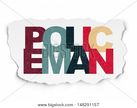 Law concept: Painted multicolor text Policeman on Torn Paper background