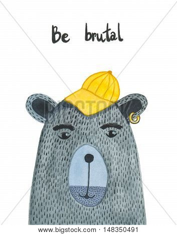 Watercolor cute bear with a cap and a pierced ear with inscription be brutal. Card mammal design perfect for holiday and birthday. Isolated illustration