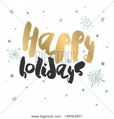 Decorative Holiday Season Card. Handwritten vector lettering - modern ink calligraphy. Handdrawn black and golden phrase Happy Holidays on white background with blue snowflakes and stars.
