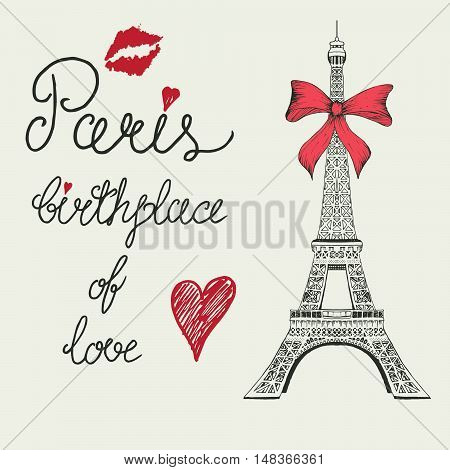 Eiffel tower with bow and text-Paris, birthplace of love.Hand drawn style.Vector illustration