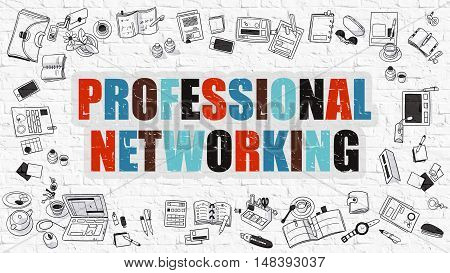 Professional Networking. Multicolor Inscription on White Brick Wall with Doodle Icons Around. Modern Style Illustration with Doodle Design Icons. Professional Networking on White Brickwall Background.