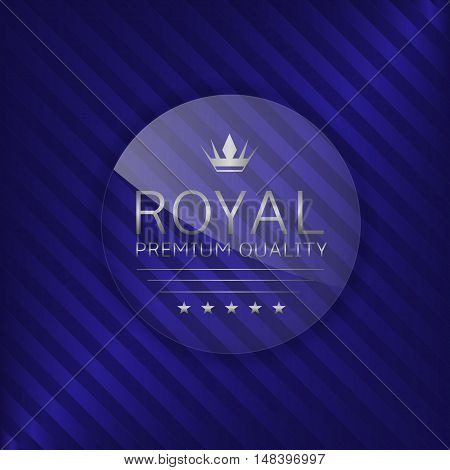 Royal premium quality label. Glass badge with silver text, Luxury emblem