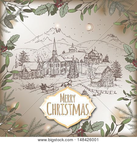 Vintage romantic Christmas card with holiday village framed with color pine and mistletoe branch decorations. Based on hand drawn sketch. Great for holiday design.