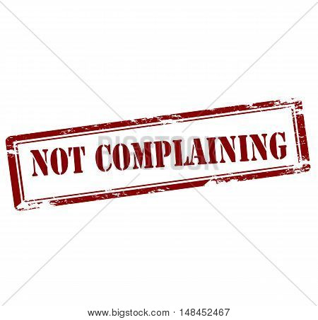 Rubber stamp with text not complaining inside vector illustration