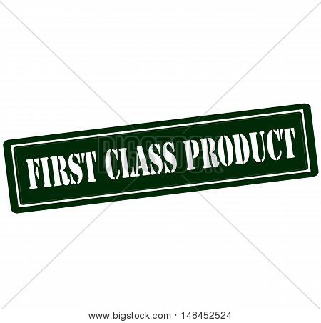 Rubber stamp with text first class product inside vector illustration